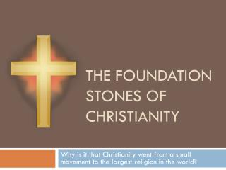 The Foundation Stones of Christianity