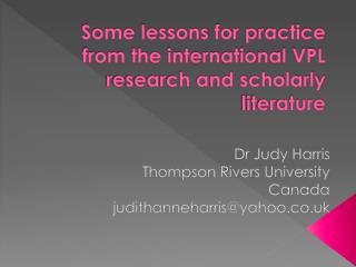 Some lessons for  practice  from the international VPL research and scholarly literature