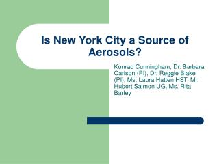 Is New York City a Source of Aerosols?
