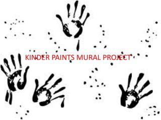 Kinder Paints  Mural Project