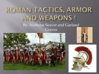 Roman Tactics, Armor and Weapons !