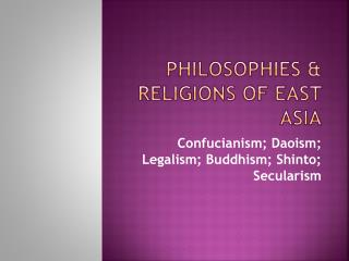 Philosophies & Religions of East Asia
