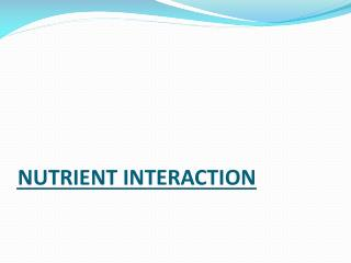 NUTRIENT INTERACTION