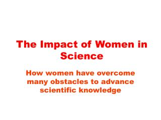 The Impact of Women in Science