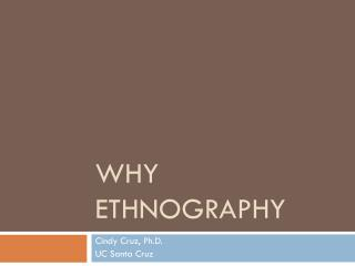 Why Ethnography
