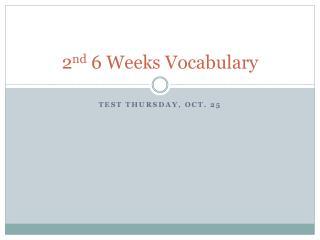 2 nd 6 Weeks Vocabulary