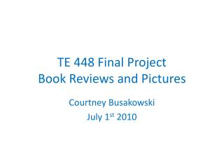 TE 448 Final Project  Book Reviews and Pictures