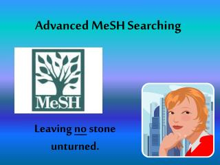 Advanced  MeSH  Searching