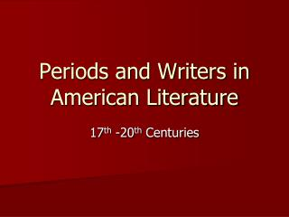 Periods and Writers in American Literature