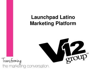 Launchpad Latino  Marketing Platform