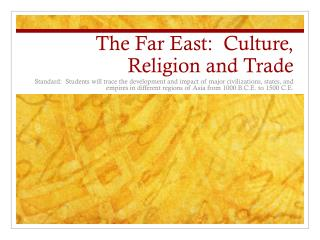 The Far East:  Culture, Religion and Trade