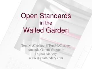 Open Standards  in the  Walled Garden