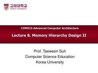 Lecture  8. Memory Hierarchy Design II