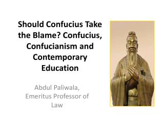 Should Confucius Take the Blame? Confucius, Confucianism and Contemporary Education
