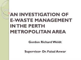 AN INVESTIGATION OF E-WASTE MANAGEMENT IN THE PERTH METROPOLITAN AREA