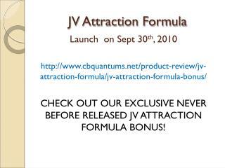 JV Attraction Formula Bonus