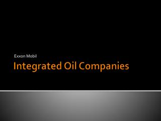 Integrated Oil Companies