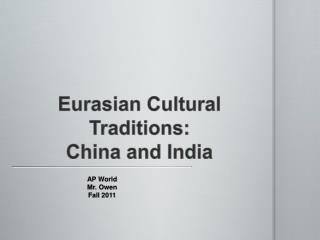 Eurasian Cultural Traditions: China and India