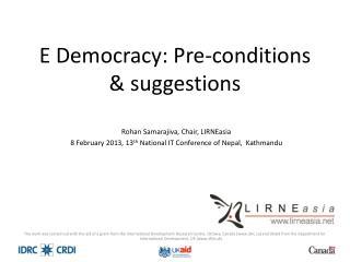 E Democracy: Pre-conditions & suggestions