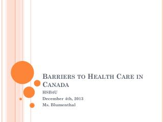 Barriers  to  Health  Care in Canada
