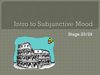 Intro to Subjunctive Mood