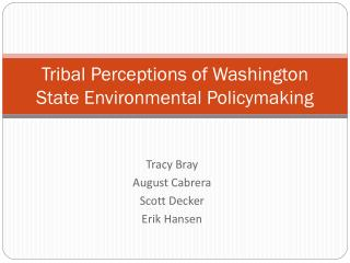 Tribal Perceptions of Washington State Environmental Policymaking