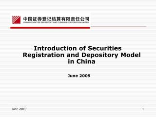 Introduction of Securities Registration and Depository Model in China    June 2009