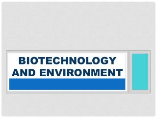 BIOTECHNOLOGY AND ENVIRONMENT
