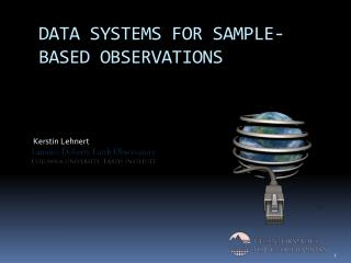 DATA SYSTEMS FOR SAMPLE-BASED OBSERVATIONS