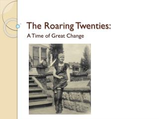 The Roaring Twenties: