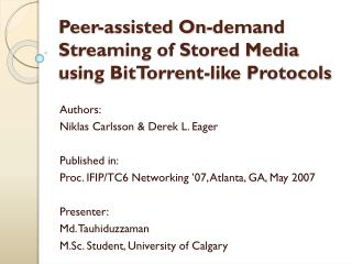 Peer-assisted On-demand Streaming of Stored Media using BitTorrent-like Protocols