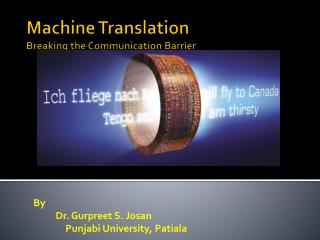 Machine Translation Breaking the Communication Barrier