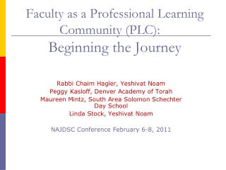Faculty as a Professional Learning Community (PLC):    Beginning the Journey