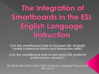 The Integration of Smartboards in the ESL English Language  Instruction
