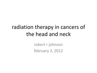 radiation therapy in cancers of the head and neck