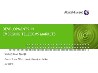 DEVELOPMENTS IN  EMERGING TELECOMS MARKETS