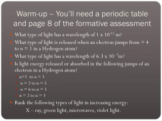 Warm-up – You'll need a periodic table  and page 8 of the formative assessment
