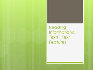 Reading Informational Texts:  Text Features