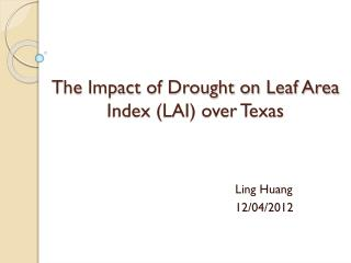 The Impact of Drought on Leaf Area Index (LAI) over Texas