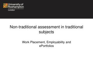 Non-traditional assessment in traditional subjects