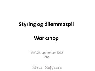 Styring og dilemmaspil Workshop