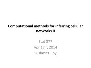 Computational methods for inferring cellular networks II