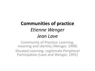 Communities of practice Etienne Wenger Jean Lave