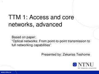 TTM 1: Access and core networks,  advanced