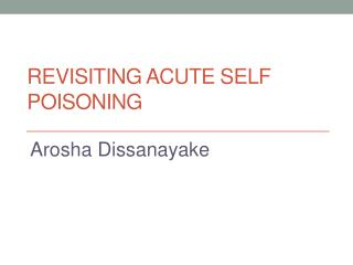 Revisiting acute self poisoning