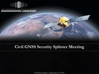 Civil GNSS Security Splinter Meeting