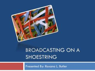 Broadcasting on a shoestring