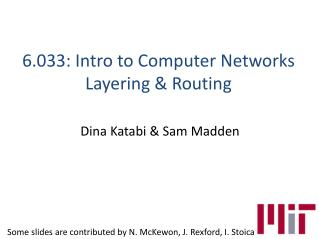 6.033: Intro  to Computer Networks Layering & Routing