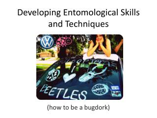Developing Entomological Skills and Techniques