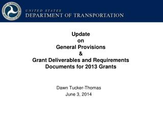 Update  on General Provisions & Grant Deliverables and Requirements Documents for 2013 Grants
